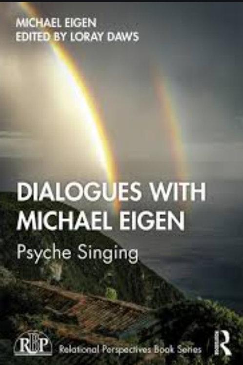 Dialogues with Michael Eigen/ Michael Eigen