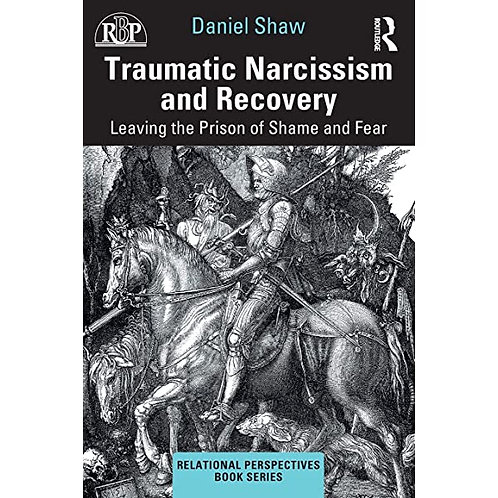 Traumatic Narcissism and Recovery / Daniel Shaw