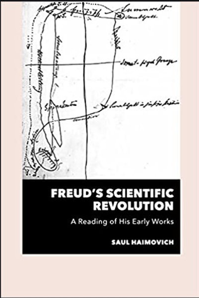 Freud's Scientific Revolution/ Saul Haimovich