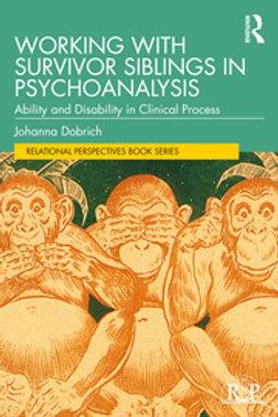 Working with Survivor Siblings in Psychoanalysis \  Johanna Dobrich