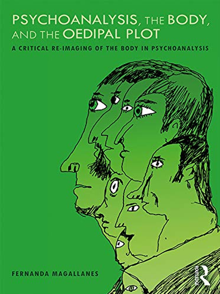 Psychoanalysis, the Body, and the Oedipal Plot/ Fernanda Magallanes