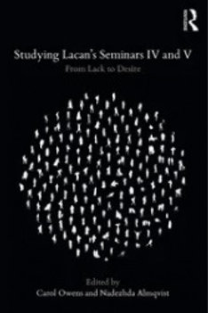 Studying Lacan's Seminars IV and V From Lack to Desire