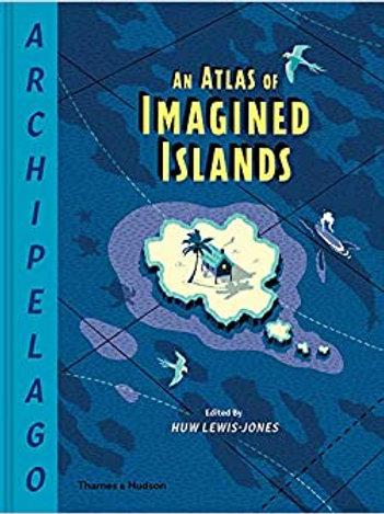 AN ATLAS OF IMAGINEDISLANDS \ HUW LEWIS- JONES