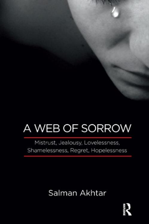 A Web of Sorrow Mistrust, Jealousy, Lovelessness, Shamelessness, Regret, Hopeles