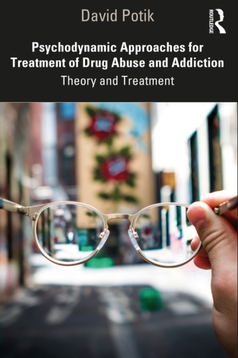 Psychodynamic Approaches for Treatment of Drug Abuse and Addiction\David Potik