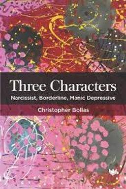 Three Characters: Narcissist, Borderline, Manic Depressive / Christopher Bollas