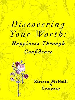 Discovering Your Worth: Happiness Through Confidence