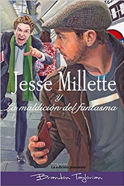 Jesse Millette y La maldición del fantasma (La serie original de Jesse Millette)