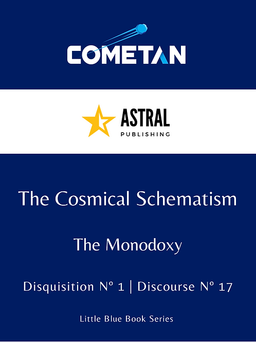 The Cosmical Schematism by Cometan