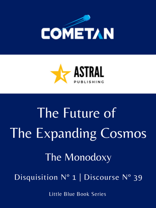 The Future of The Expanding Cosmos by Cometan
