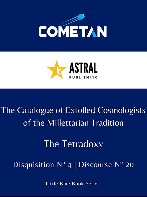 The Catalogue of Extolled Cosmologists of the Millettarian Tradition by Cometan