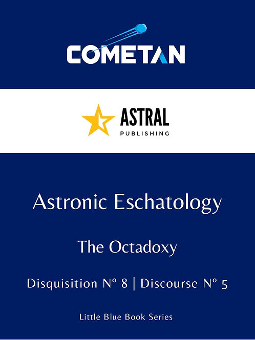 Astronic Eschatology by Cometan