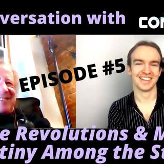 Space Revolutions & Man's Destiny Among the Stars