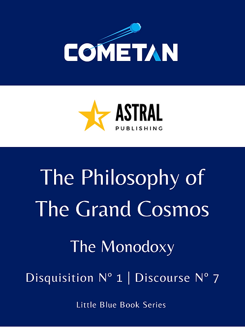 The Philosophy of The Grand Cosmos by Cometan