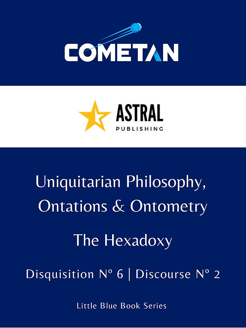 Uniquitarian Philosophy, Ontations & Ontometry by Cometan