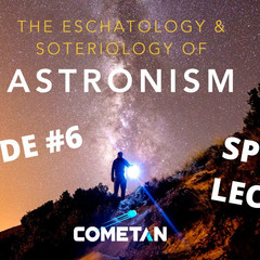 The Eschatology & Soteriology of Astronism