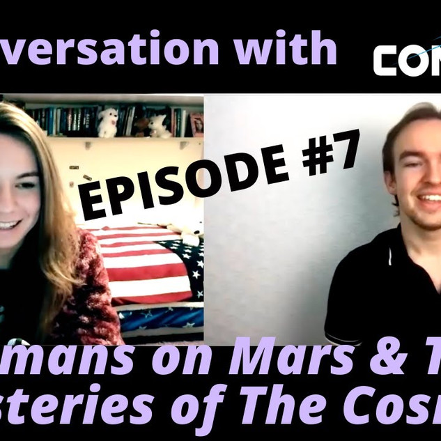 Humans on Mars & The Mysteries of The Cosmos