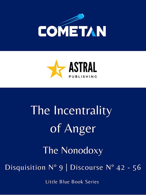 The Incentrality of Anger by Cometan