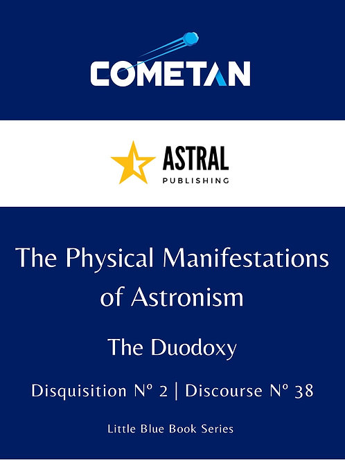 The Physical Manifestations of Astronism by Cometan