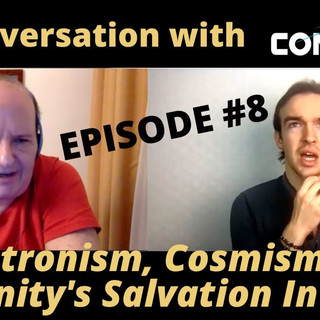 Astronism, Cosmism & Humanity's Salvation In Space