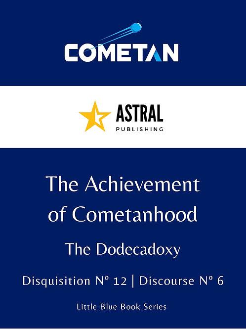 The Achievement of Cometanhood by Cometan
