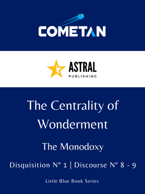 The Centrality of Wonderment by Cometan