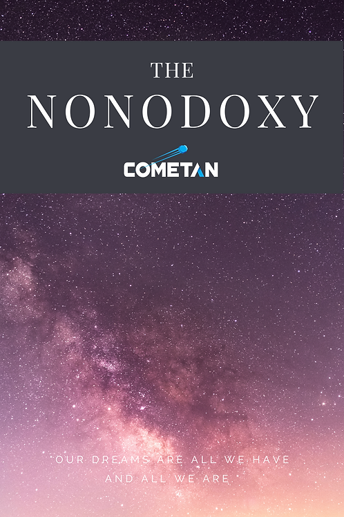 The Nonodoxy: The Principles of Epistemology & Ethics by Cometan