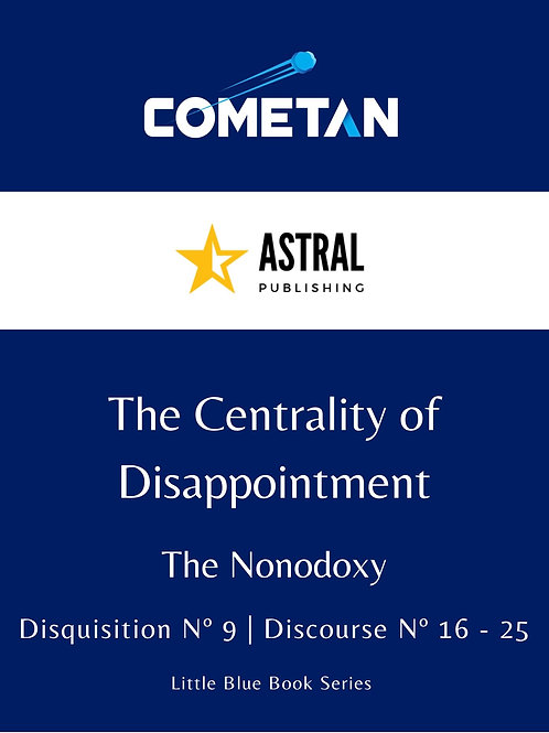 The Centrality of Disappointment by Cometan