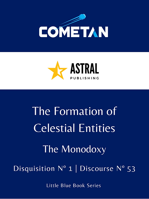 The Formation of Celestial Entities by Cometan