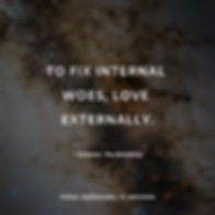 """""""To fix internal woes, love externally."""" - Cometan, The Omnidoxy"""