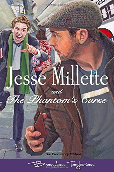Jesse Millette and The Phantom's Curse (Precursory Edition)