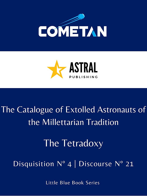 The Catalogue of Extolled Astronauts of the Millettarian Tradition by Cometan