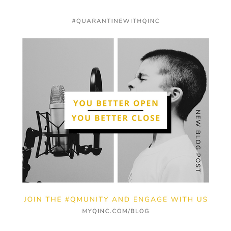 "Quarantine with Q Inc. ""YOU BETTER OPEN v. YOU BETTER CLOSE"""