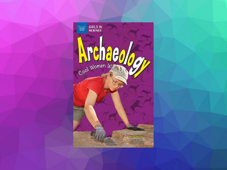 Archaeology: Cool Women Who Dig (Review)