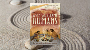 When We Became Humans: Our Incredible Evolutionary Journey (Review)