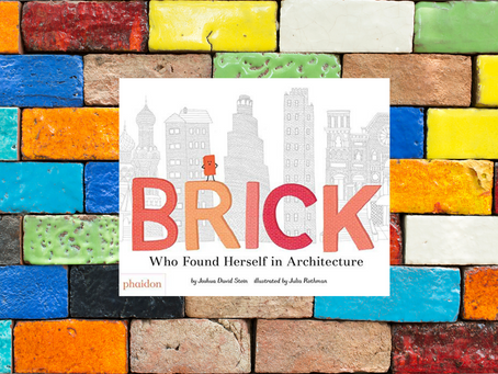 Brick Who Found Herself in Architecture (Review)