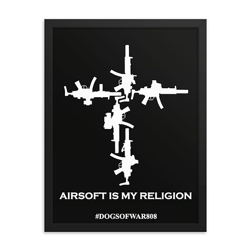 Airsoft is My Religion Framed poster