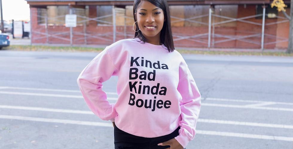 Kinda  Bad Kinda Bougie Sweatshirt