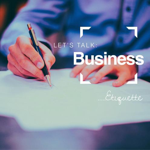 Let's Talk: Business....Etiquette