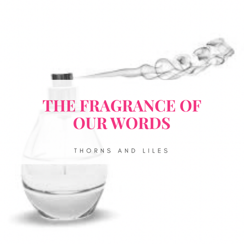 The Fragrance Of Our Words