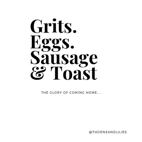 Grits, Eggs, Sausage & Toast