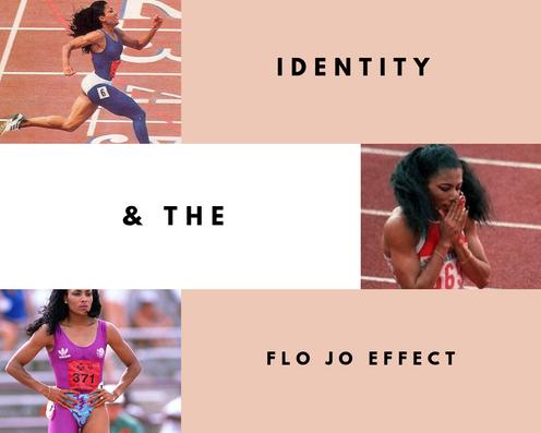 Identity & The Flo Jo Effect