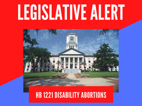 ACTION ALERT: OPPOSE HB 1221 Disability Abortions