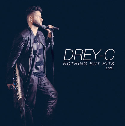 Drey-C Nothing But Hits Live