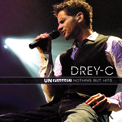 Drey-C Nothing But Hits Unplugged
