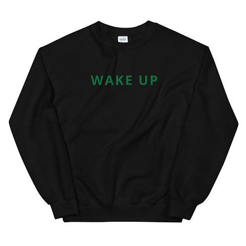 Wake Up Unisex Sweatshirt
