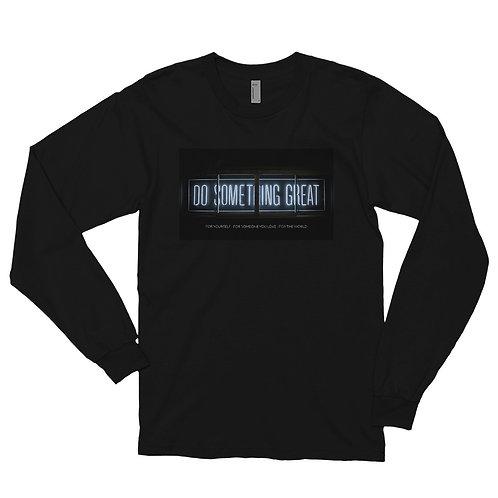 Do Something Great Long sleeve t-shirt