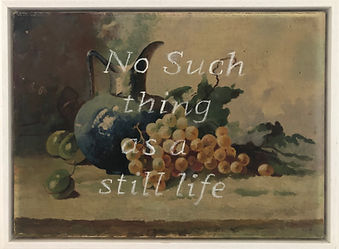 No Such Thing As A Still Life 2020