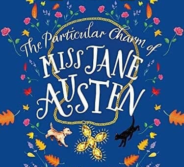 REVIEW: The Particular Charm of Miss Jane Austen