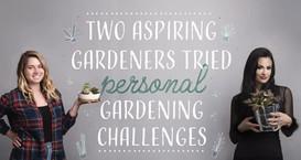 Two Aspiring Gardeners Tried Personal Gardening Challenges